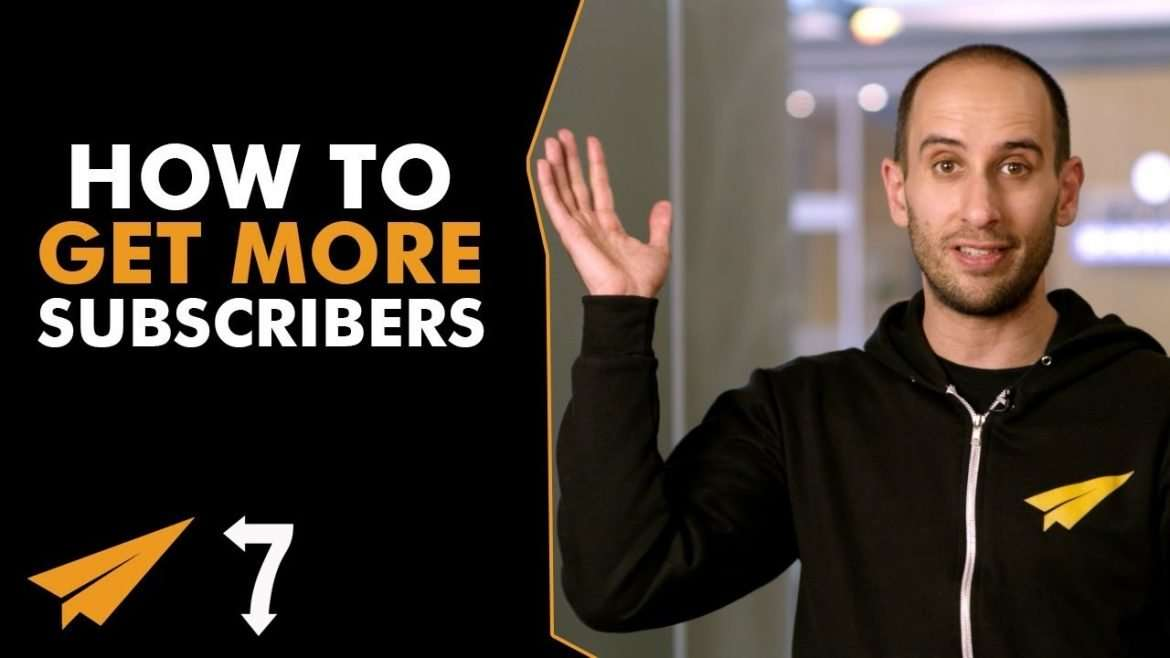 7 Tips and Tricks to Quickly Get More SUBSCRIBERS