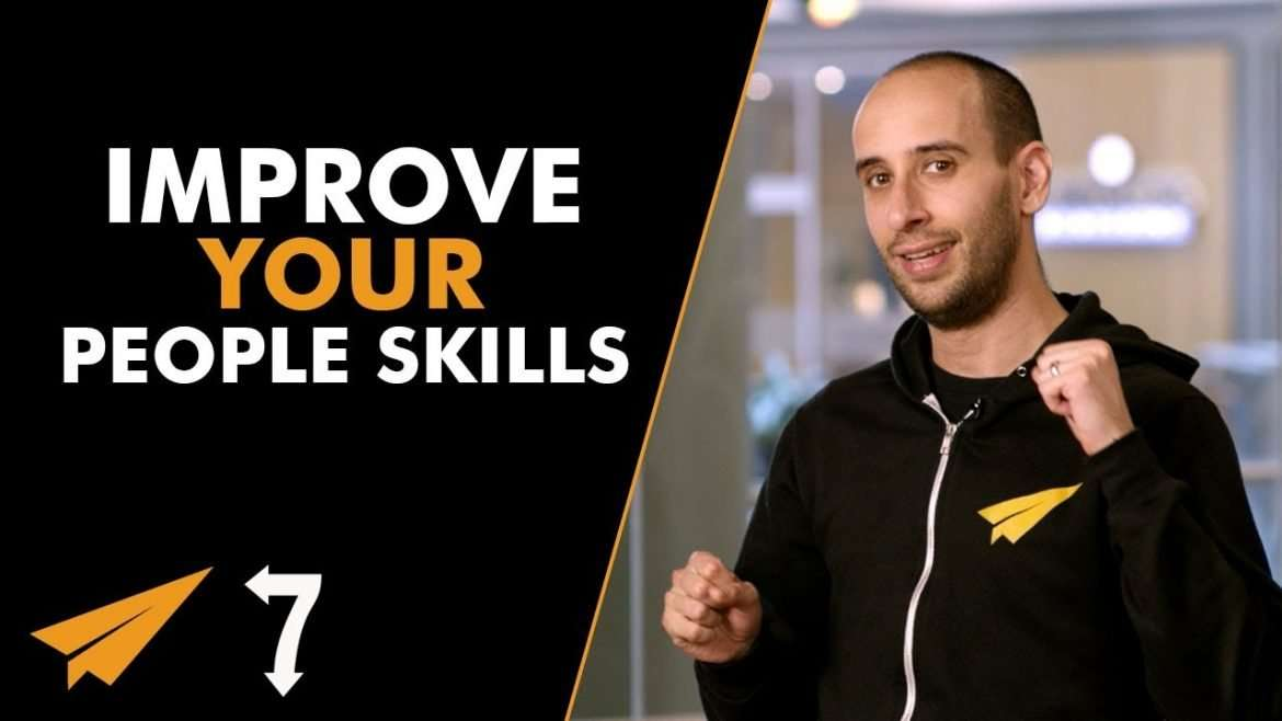 7 Ways to Improve Your PEOPLE SKILLS