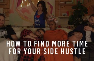 Two Steps To Finding More Time For Your Side Hustle