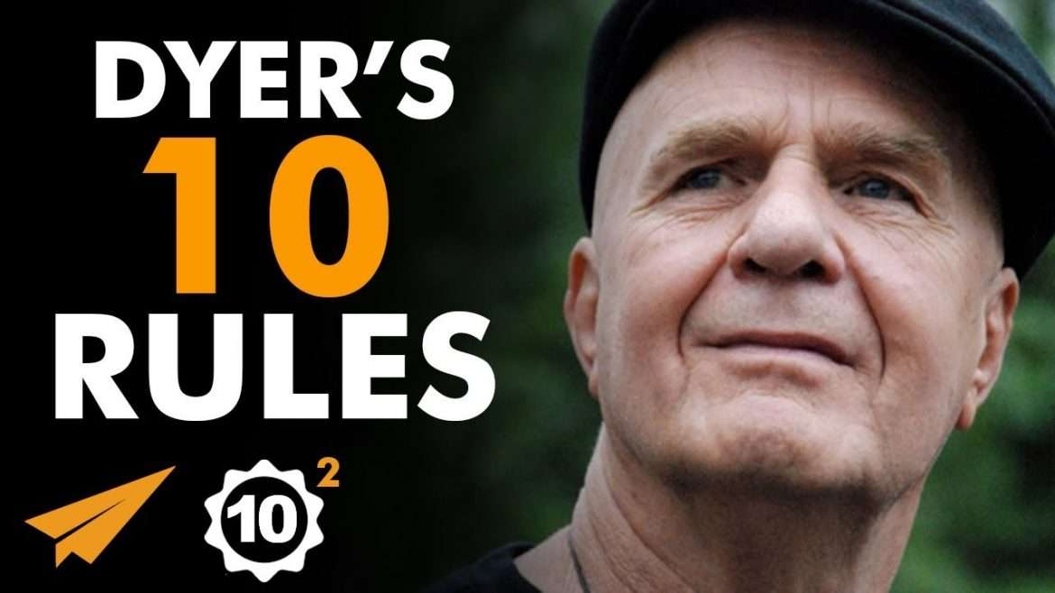 Wayne Dyer - Top 10 Rules For Success