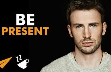 Chris Evans - Be PRESENT