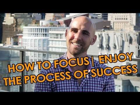 Stefan James - How To Focus On And Enjoy The Process Of Success