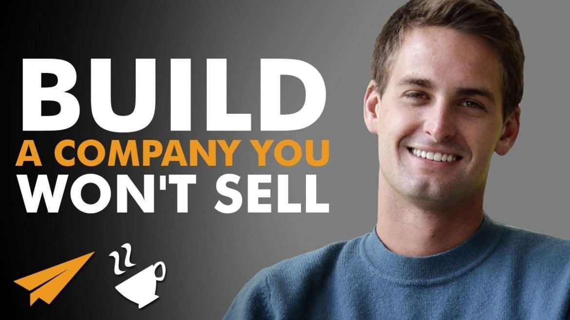 Evan Spiegel - Build a company you WON'T sell