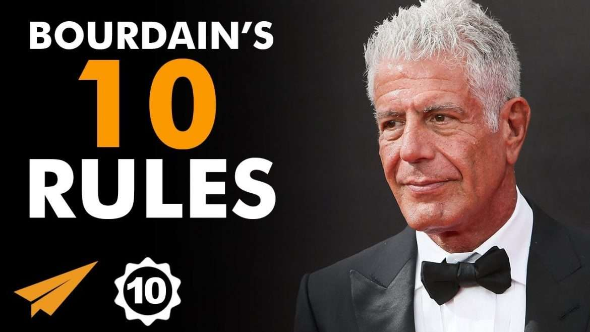"Anthony Bourdain - Top 10 Rules - ""Don't CARE What People EXPECT Of You!"""