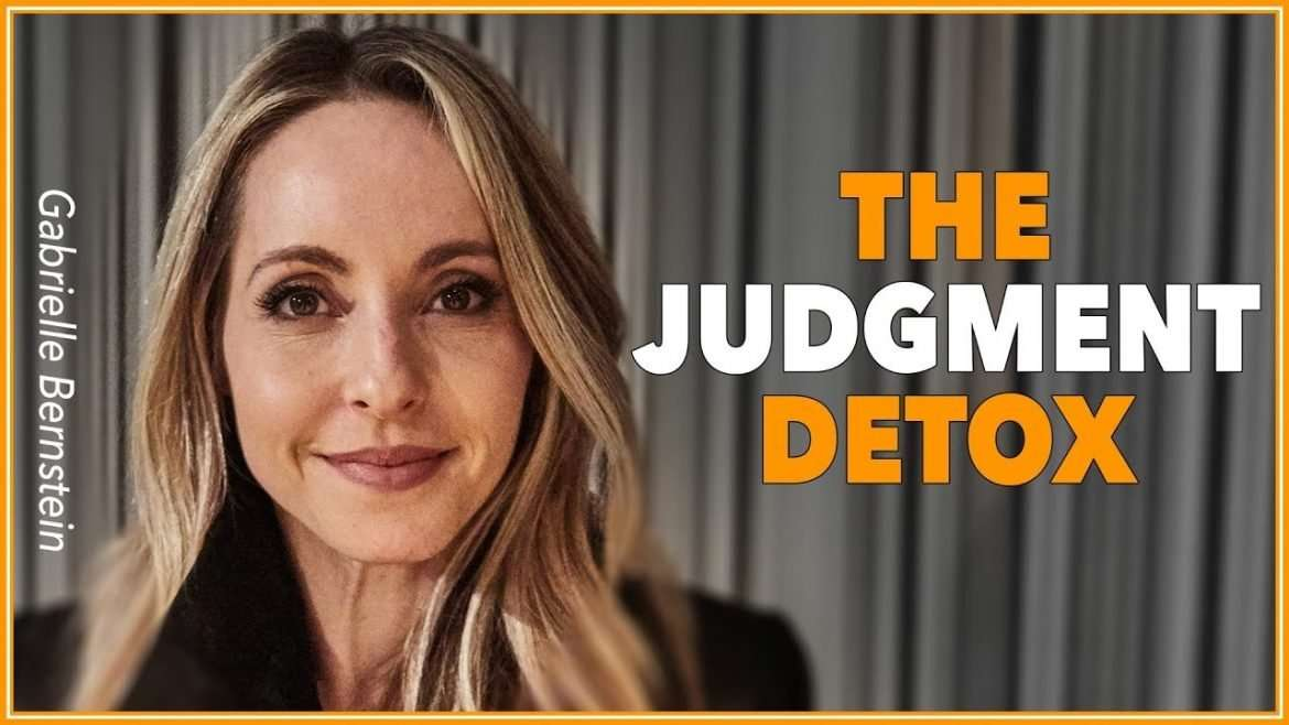 Gabrielle Bernstein - The Judgment Detox (with Lewis Howes)