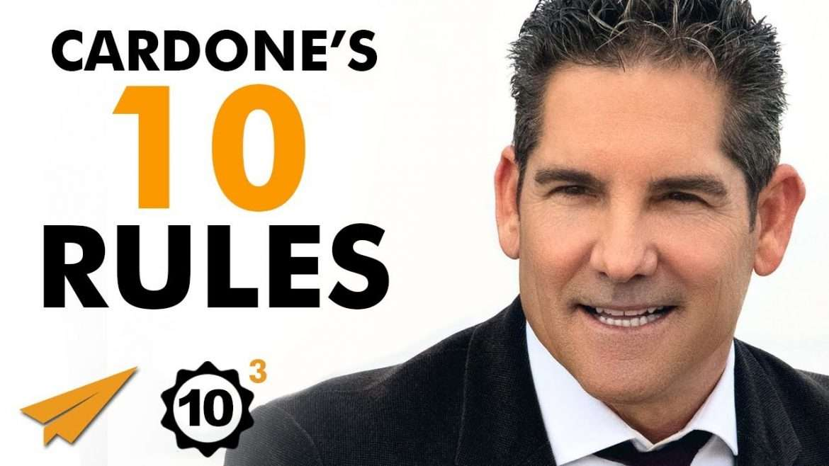 """Grant Cardone - Top 10 Rules - """"The MORE You WORK, The BETTER You Are!"""""""