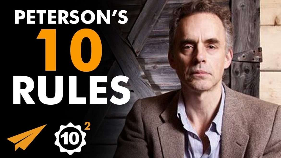 "Jordan B. Peterson - Top 10 Rules - ""If You ACTUALLY WANT Something, You Can HAVE IT!"""