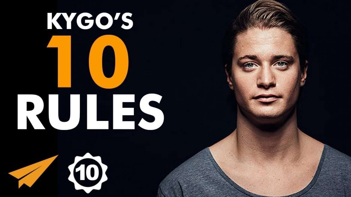 """Kygo - Top 10 Rules - """"Don't CARE What Others THINK!"""""""