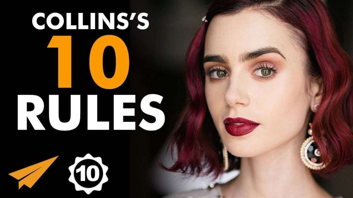 """Lily Collins - Top 10 Rules - """"Don't LET Someone DICTATE Your FUTURE!"""""""