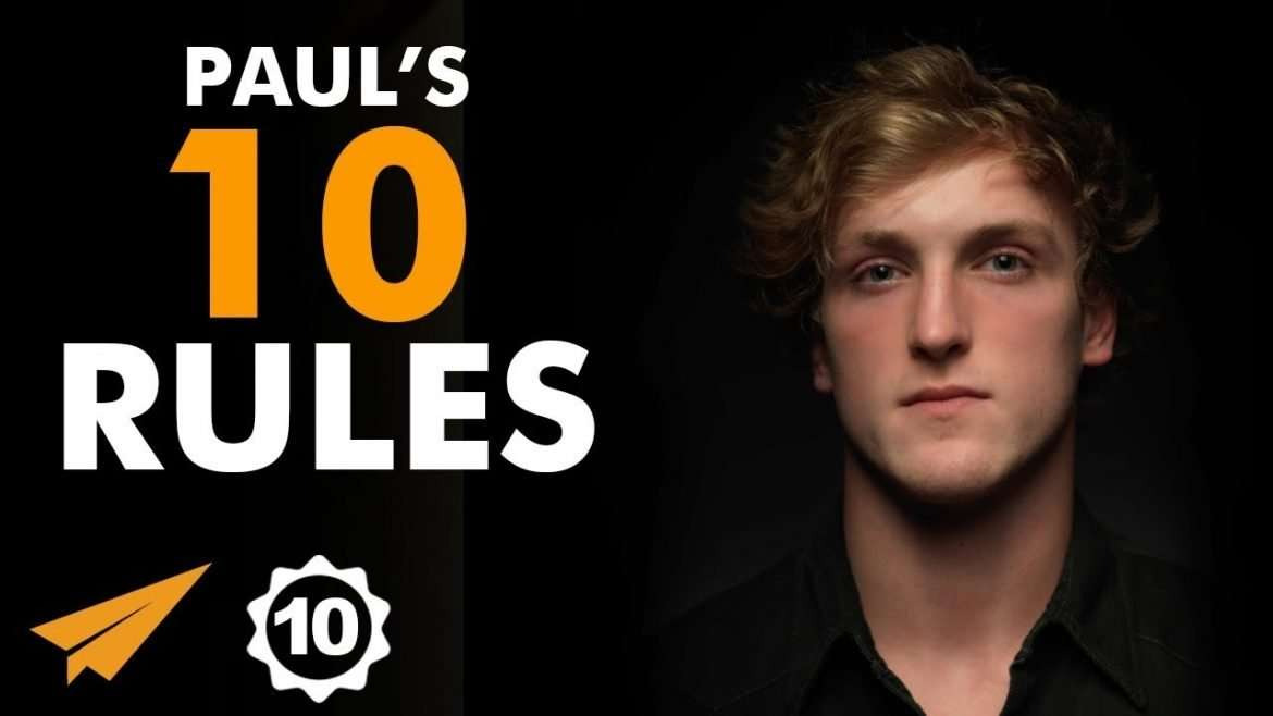 "Logan Paul - Top 10 Rules - ""QUALITY Content Will ALWAYS WIN!"""