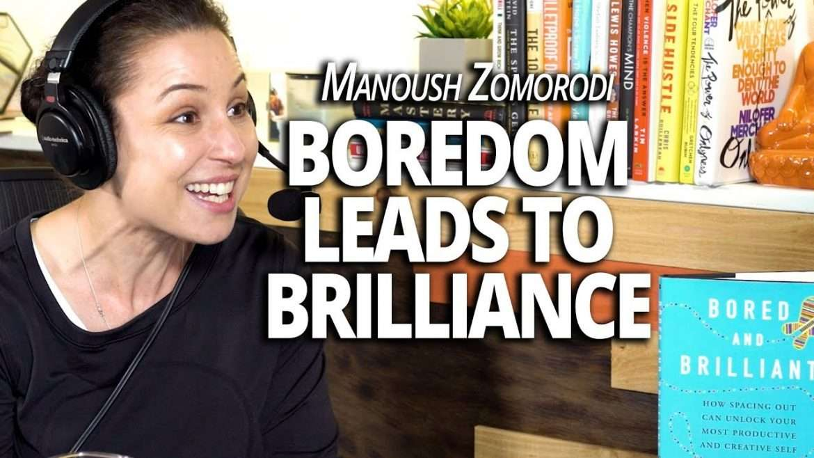Manoush Zomorodi – How Boredom Leads to Brilliance (with Lewis Howes)
