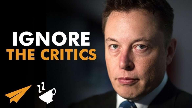 "Elon Musk - IGNORE the CRITICS!"""