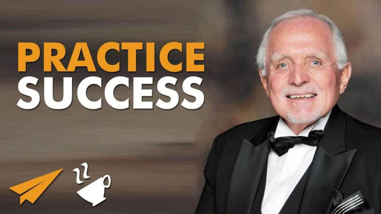 Dan Pena - Practice SUCCESS before you are successful