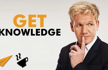 Gordon Ramsay - Go and get KNOWLEDGE