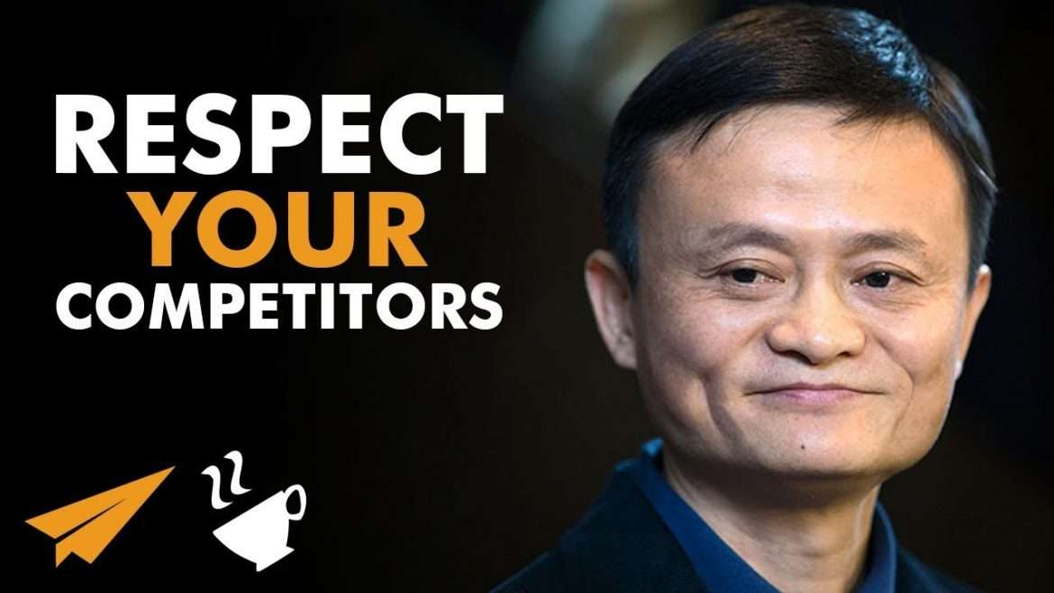 "Jack Ma - ""DON'T HATE Your COMPETITORS!"""