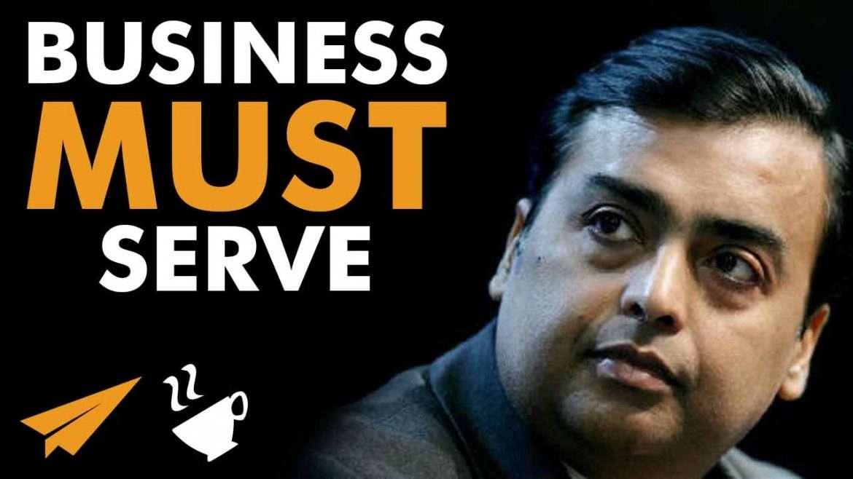 Mukesh Ambani - Business must serve a higher PURPOSE