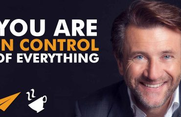 Robert Herjavec - You are in control of EVERYTHING that happens