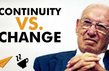 Peter Drucker - Balance between CONTINUITY and CHANGE