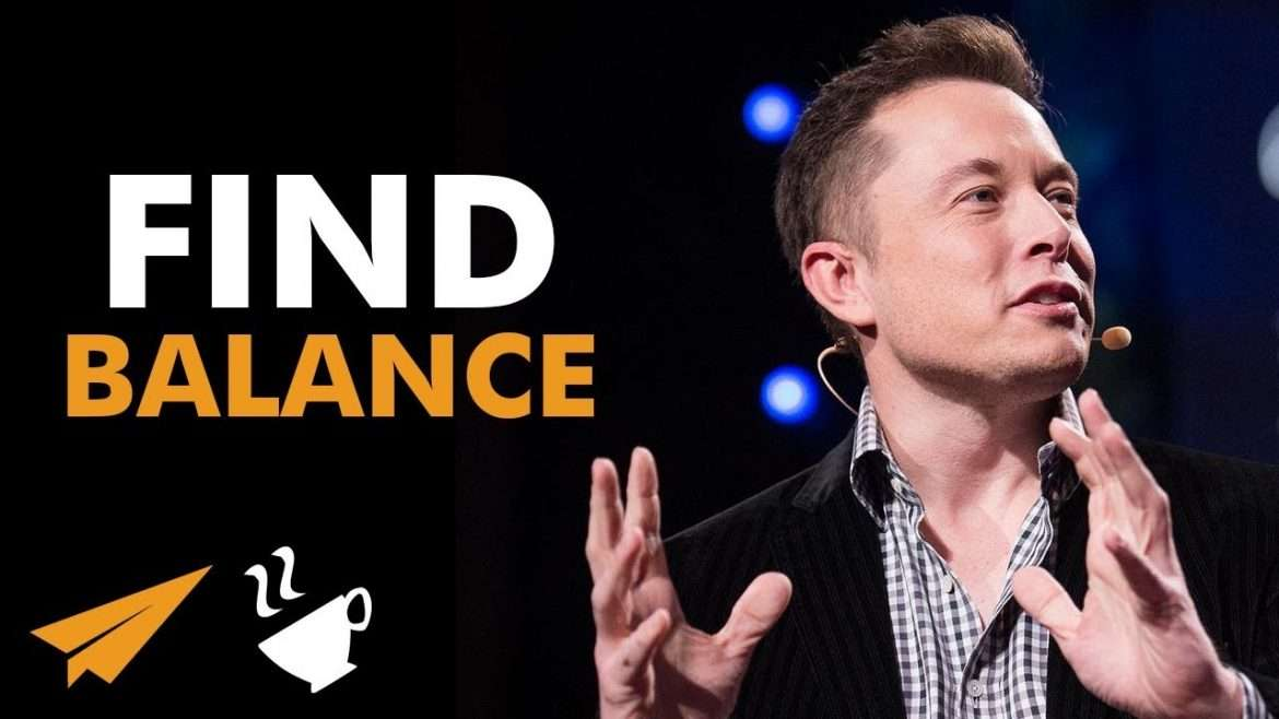 "Elon Musk - ""FIND Your Work-Life BALANCE!"""