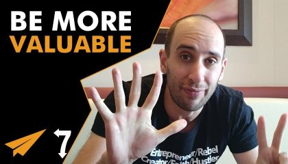 Evan Carmichael - 7 Ways to Be More VALUABLE (And Make More MONEY)