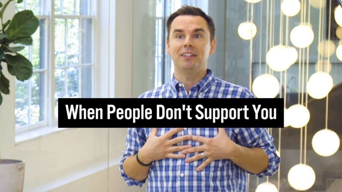 Brendon Burchard - When People Don't Support You