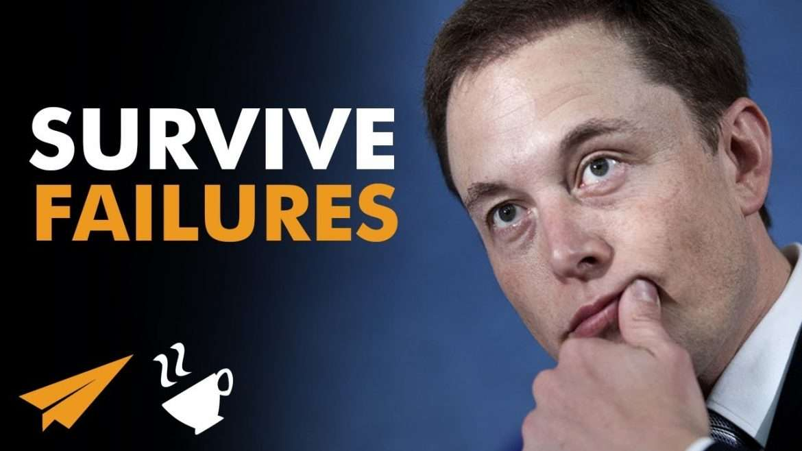 "Elon Musk - ""Survive FAILURES!"""