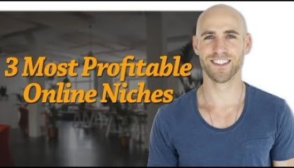 Stefan James - The 3 Most Profitable Online Niches To Make Money From