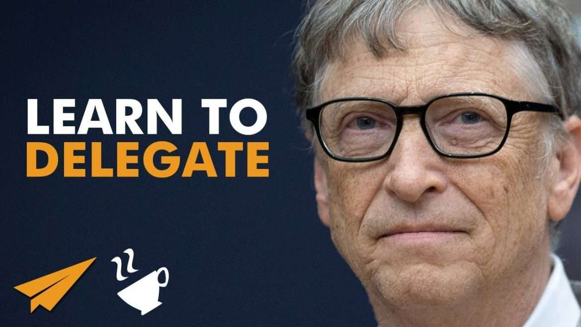 """Bill Gates - """"Learn to DELEGATE and SCALE Your BUSINESS!"""""""