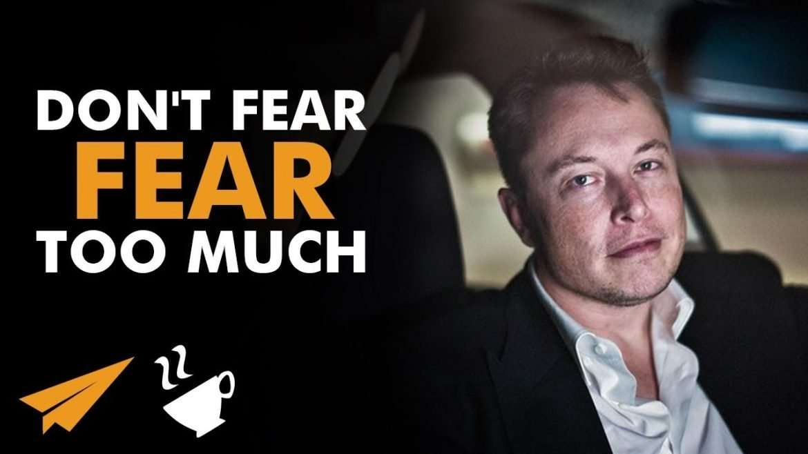 """Elon Musk - """"Don't Let FEAR Stop You!"""""""