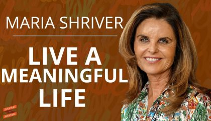 Maria Shriver - on Reflections for a Meaningful Life (with Lewis Howes)