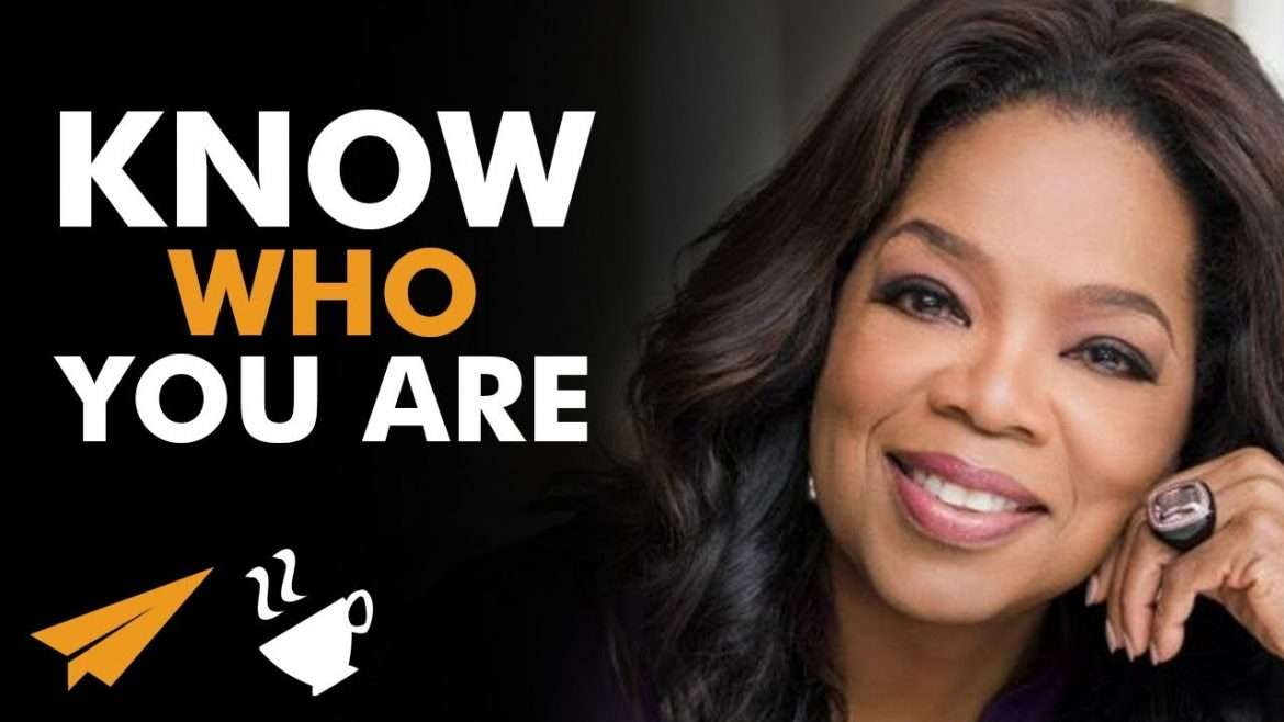 """Oprah Winfrey - """"Know WHO You ARE!"""""""