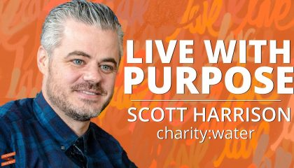 Scott Harrison - Live with Purpose or You'll Live with Regret (with Lewis Howes)