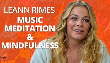 LeAnn Rimes - on Music, Meditation, and Mindfulness (with Lewis Howes)