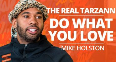 Mike Holston - Do What You Love with: The Real Tarzann (with Lewis Howes)