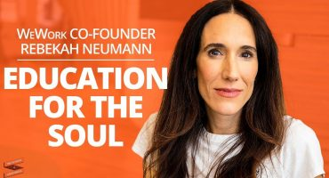 Rebekah Neumann: WeWork Co-founder - Build a Purpose Driven Business, Education and Life (with Lewis Howes)
